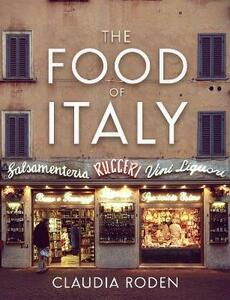 The Food Of Italy - Claudia Roden - cover