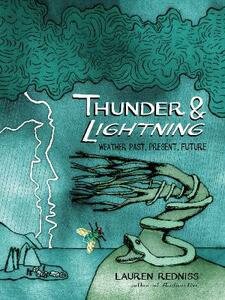 Thunder and Lightning: Weather Past, Present and Future - Lauren Redniss - cover