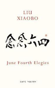 June Fourth Elegies - Xiaobo Liu - cover