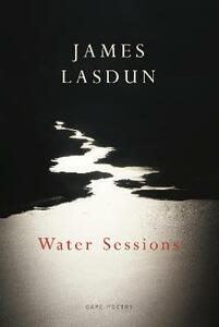 Water Sessions - James Lasdun - cover