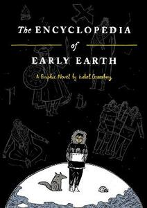 The Encyclopedia of Early Earth - Isabel Greenberg - cover