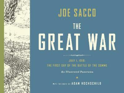 The Great War: The First Day of the Battle of the Somme (An Illustrated Panorama) - Joe Sacco - cover