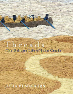 Threads: The Delicate Life of John Craske - Julia Blackburn - cover