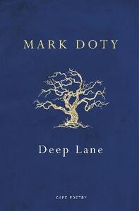 Deep Lane - Mark Doty - cover
