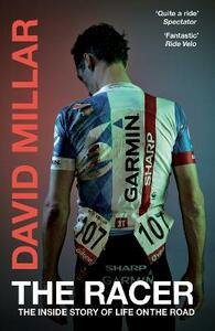 The Racer: The Inside Story of Life on the Road - David Millar - cover