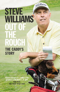 Out of the Rough: The Caddy's Story - Steve Williams - cover