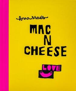 Anna Mae's Mac N Cheese: Recipes from London's legendary street food truck - Anna Clark,Tony Solomon - cover