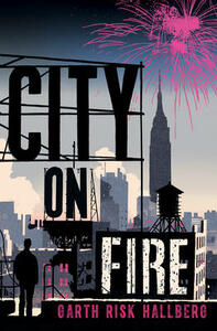 City on Fire - Garth Risk Hallberg - cover