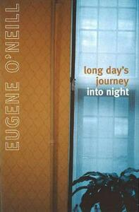 Long Day's Journey Into Night - Eugene Gladstone O'Neill - cover