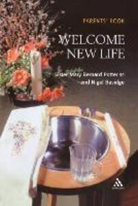 Welcome New Life - Mary Bernard Potter,Nigel P. Bavidge - cover