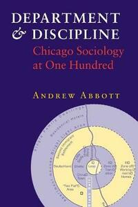 Department and Discipline: Chicago Sociology at One Hundred - Andrew Abbott - cover