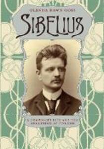 Sibelius: A Composer's Life and the Awakening of Finland - Glenda Dawn Goss - cover