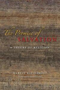 The Promise of Salvation: A Theory of Religion - Martin Riesebrodt - cover