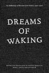 Dreams of Waking: An Anthology of Iberian Lyric Poetry, 1400-1700 - cover