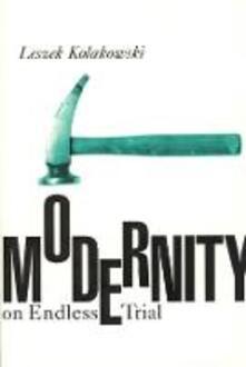 Modernity on Endless Trial - Leszek Kolakowski - cover