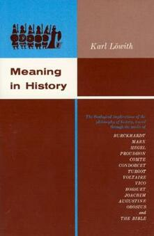Meaning in History: Theological Implications of the Philosophy of History - Karl Lowith - cover