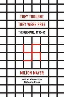 They Thought They Were Free: The Germans, 1933-45 - Milton Mayer - cover
