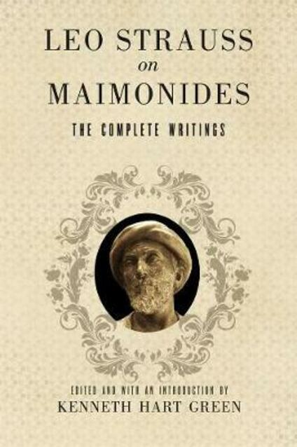 Leo Strauss on Maimonides: The Complete Writings - Leo Strauss - cover