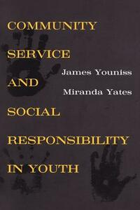 Community Service and Social Responsibility in Youth - James E. Youniss,Miranda Yates - cover