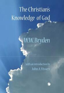 The Christian's Knowledge of God - W. W. Bryden - cover
