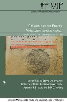 Catalogue of the Ethiopic Manuscript Imaging Project: Volume 2: Codices 106-200, Magic Scrolls 135-284 - cover
