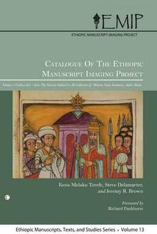 Catalogue of the Ethiopic Manuscript Imaging Project: Volume 7: Codices 601-654. The Meseret Sebhat Le-Ab Collection of Mekane Yesus Seminary, Addis Ababa - cover
