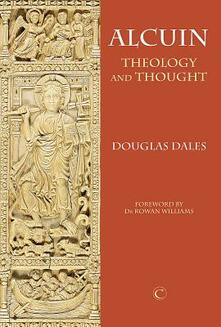 Alcuin: Theology and Thought - Douglas Dales - cover