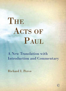 The Acts of Paul: A New Translation with Introduction and Commentary - Richard I. Pervo - cover