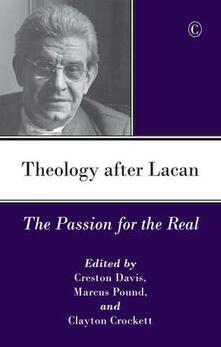Theology After Lacan: The Passion for the Real - cover