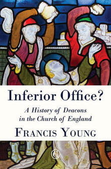 Inferior Office: A History of Deacons in the Church of England - Francis Young - cover