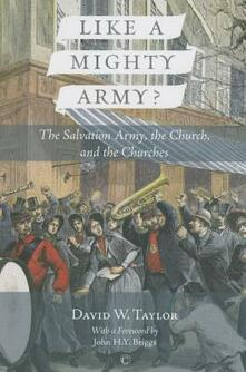 Like a Mighty Army: The Salvation Army, the Church, and the Churches - David W. Taylor - cover