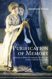 Purification of Memory: A Study of Modern Orthodox Theologians from a Catholic Perspective - Ambrose Mong - cover