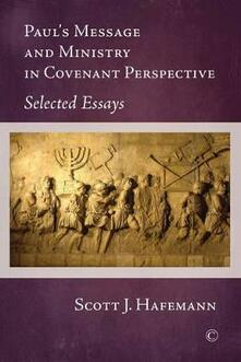Paul's Message and Ministry in Covenant Perspective: Selected Essays - Scott J. Hafemann - cover