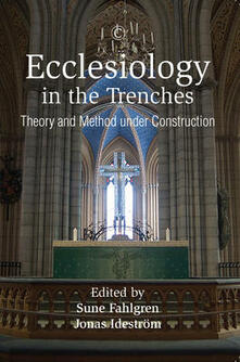 Ecclesiology in the Trenches: Theory and Method under Construction - cover
