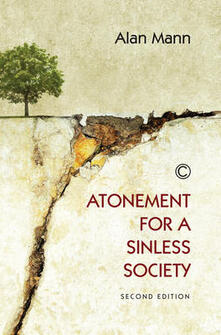 Atonement for a Sinless Society: Second Edition - Alan Mann - cover