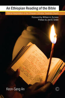 Ethiopian Reading of the Bible: Biblical Interpretation of the Ethiopian Orthodox Tewahido Church - Keon-Sang An - cover