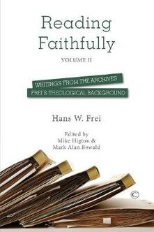 Reading Faithfully - Volume Two: Writings from the Archives: Frei's Theological Background - Hans W. Frei - cover