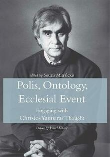 Polis, Ontology, Ecclesial Event: Engaging with Christos Yannaras' Thought - cover