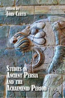 Studies in Ancient Persia and the Achaemenid Period - John Curtis - cover