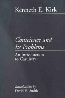 Conscience and its Problems: An Introduction to Casuistry - Kenneth E. Kirk - cover