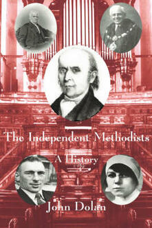 The Independent Methodists: A History - John Dolan - cover