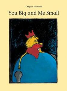 You Big and Me Small - Gregoire Solotareff - cover