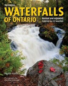 Waterfalls of Ontario: Revised and Expanded Featuring Over 125 Waterfalls - Mark Harris - cover