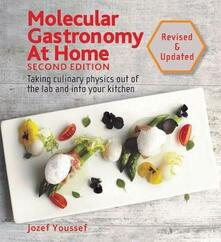 Molecular Gastronomy at Home: Taking Culinary Physics Out of the Lab and into Your Kitchen - Jozef Youssef - cover