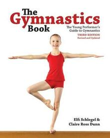 The Gymnastics Book: The Young Performer's Guide to Gymnastics - Elfi Schlegel,Claire Dunn - cover