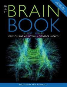 The Brain Book: Development, Function, Disorder, Health - Ken Ashwell - cover