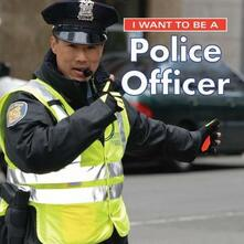 I Want to Be a Police Officer - Dan Liebman - cover