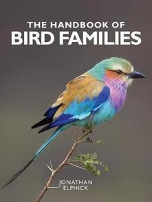 The Handbook of Bird Families - Jonathan Elphick - cover