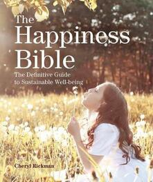 The Happiness Bible: The Definitive Guide to Sustainable Well-Being - Cheryl Rickman - cover