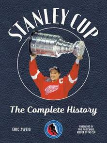 Stanley Cup: The Complete History - Eric Zweig - cover